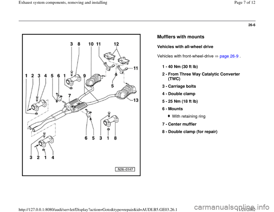 AUDI A4 1998 B5 / 1.G AHA ATQ Engines Exhaust System Components Manual 26-6      Mufflers with mounts   Vehicles with all-wheel drive   Vehicles with front-wheel-drive   page 26 -9 .   1 -  40 Nm (30 ft lb)  2 -  From Three Way Catalytic Converter  (TWC)  3 -  Carriage b