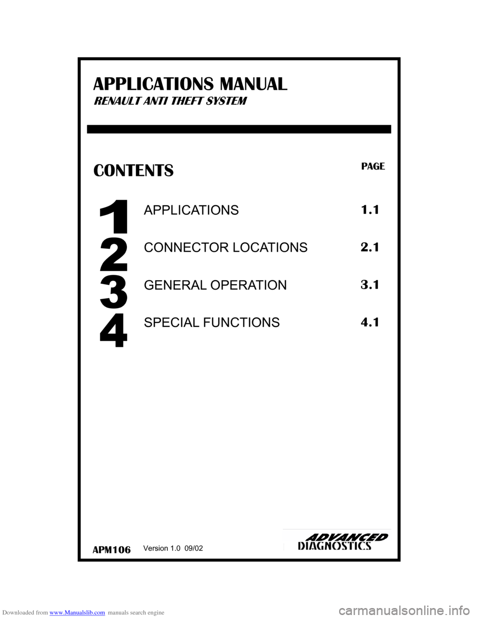 RENAULT CLIO 1997 X57 / 1.G Anti Theft System Manual Downloaded from www.Manualslib.com manuals search engine APM106  CONTENTS PAGE  Version 1.0  09/02  SPECIAL FUNCTIONS  APPLICATIONS  CONNECTOR LOCATIONS  GENERAL OPERATION  1.1  2.1  3.1  4.1  APPLICA