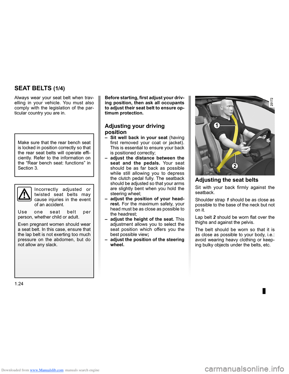 RENAULT CLIO 2009 X85 / 3.G Owners Manual Downloaded from www.Manualslib.com manuals search engine  seat belts ..............................................(up to the end of the DU)adjusting your driving position  ..............(up to the en