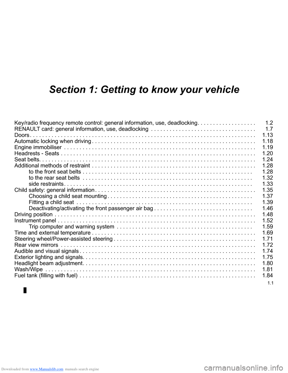 RENAULT CLIO 2009 X85 / 3.G Owners Manual Downloaded from www.Manualslib.com manuals search engine  1.1 ENG_UD14656_4Sommaire 1 (X85 - B85 - C85 - S85 - K85 - Renault)ENG_NU_853-3_BCSK85_Renault_1 Section 1: Getting to know your vehicle Key/r