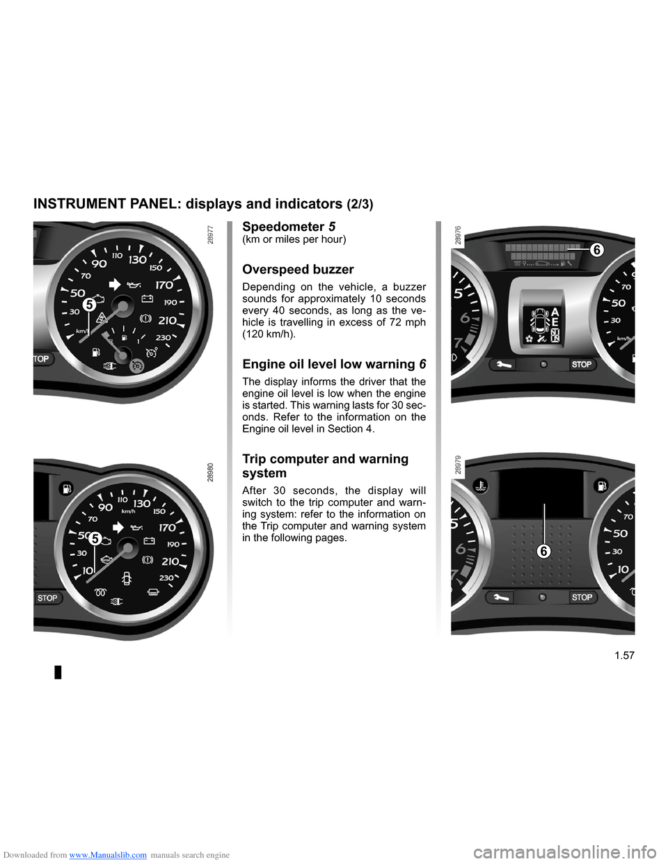 RENAULT CLIO 2009 X85 / 3.G Repair Manual Downloaded from www.Manualslib.com manuals search engine  warning buzzer ......................................................(current page) JauneNoirNoir texte 1.57 ENG_UD10345_1Tableau de bord : af