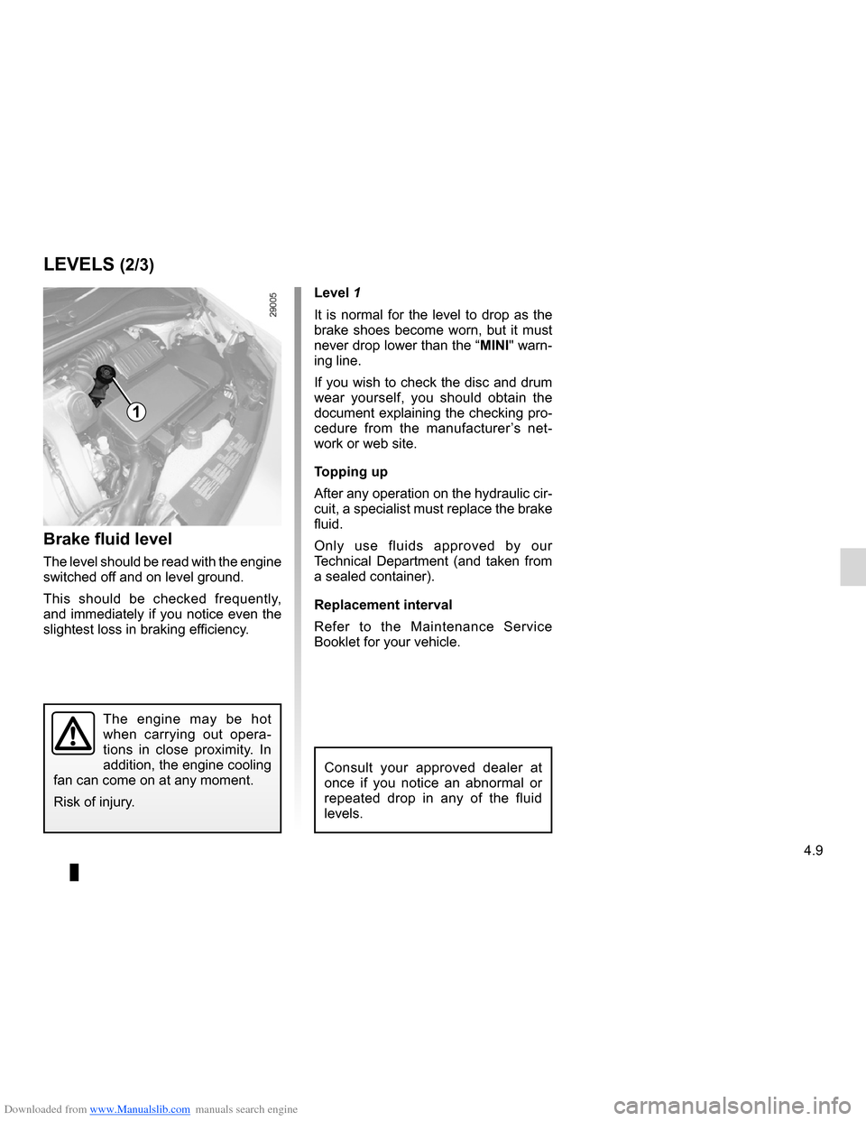 RENAULT CLIO 2012 X85 / 3.G Owners Manual Downloaded from www.Manualslib.com manuals search engine brake fluid .............................................................. (current page) levels: brake fluid  ................................