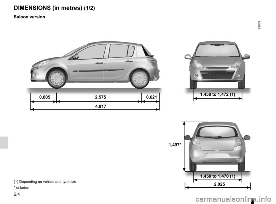 RENAULT CLIO SPORT TOURER 2012 X85 / 3.G Owners Manual technical specifications ......................... (up to the end of the DU) dimensions  ........................................... (up to the end of the DU) 6.4 ENG_UD19795_3 Dimensions (en mètres)