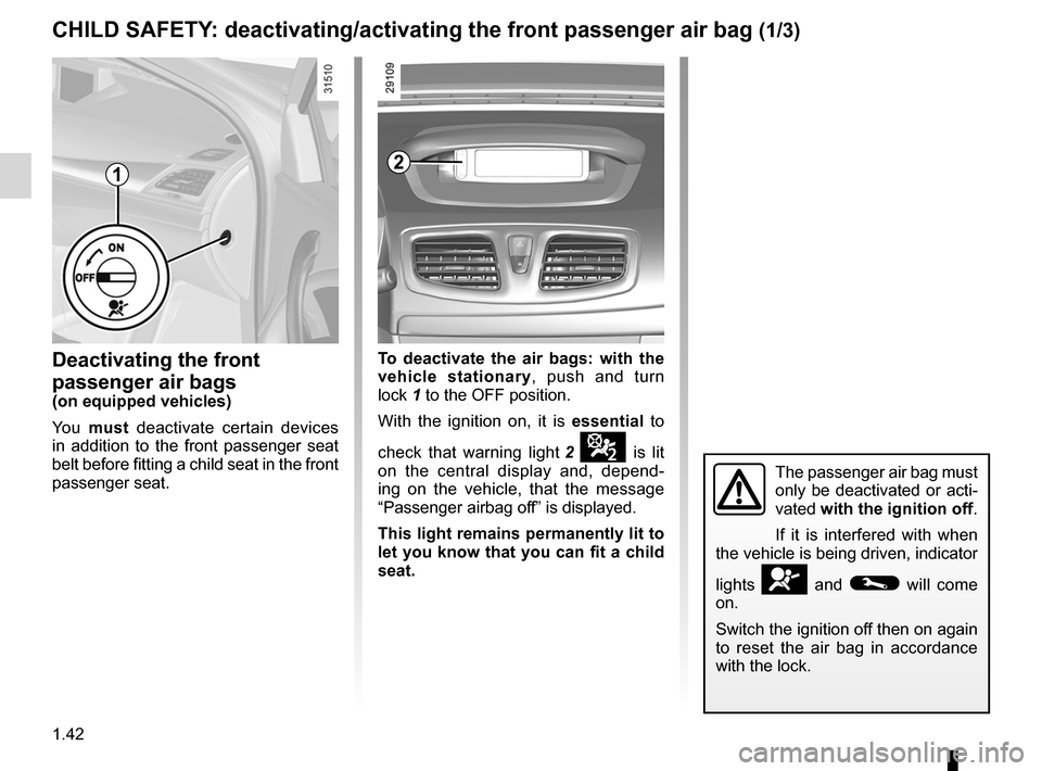 RENAULT FLUENCE 2012 1.G Service Manual air bagdeactivating the front passenger air bags  ........ (current page) front passenger air bag deactivation  ..................... (current page) child restraint/seat  .............................