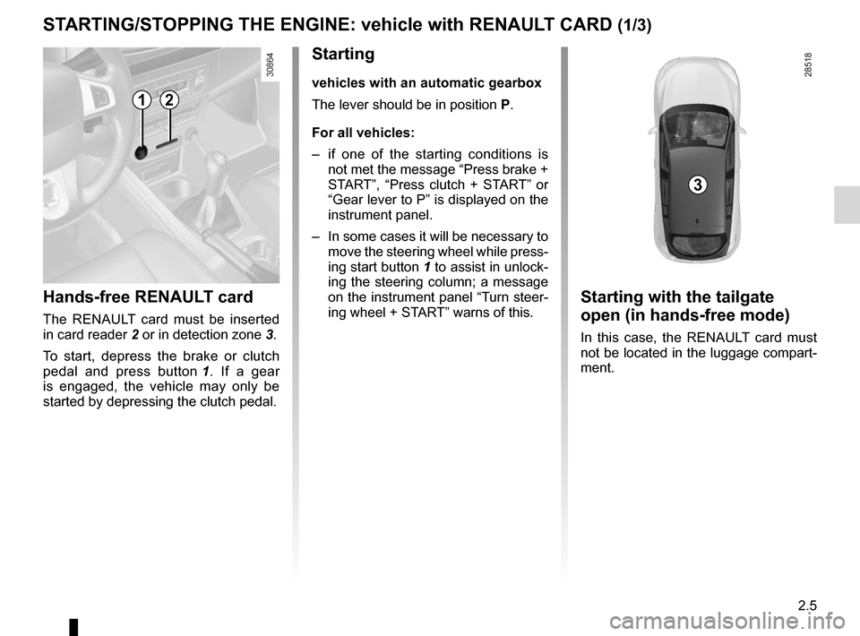 RENAULT FLUENCE 2012 1.G Owners Manual starting the engine ................................ (up to the end of the DU) engine start/stop button  ........................ (up to the end of the DU) starting the engine  .......................