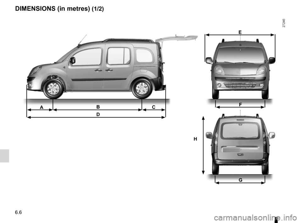 RENAULT KANGOO 2012 X61 / 2.G Owners Manual technical specifications ......................... (up to the end of the DU) turning circle  ......................................... (up to the end of the DU) dimensions  ...........................
