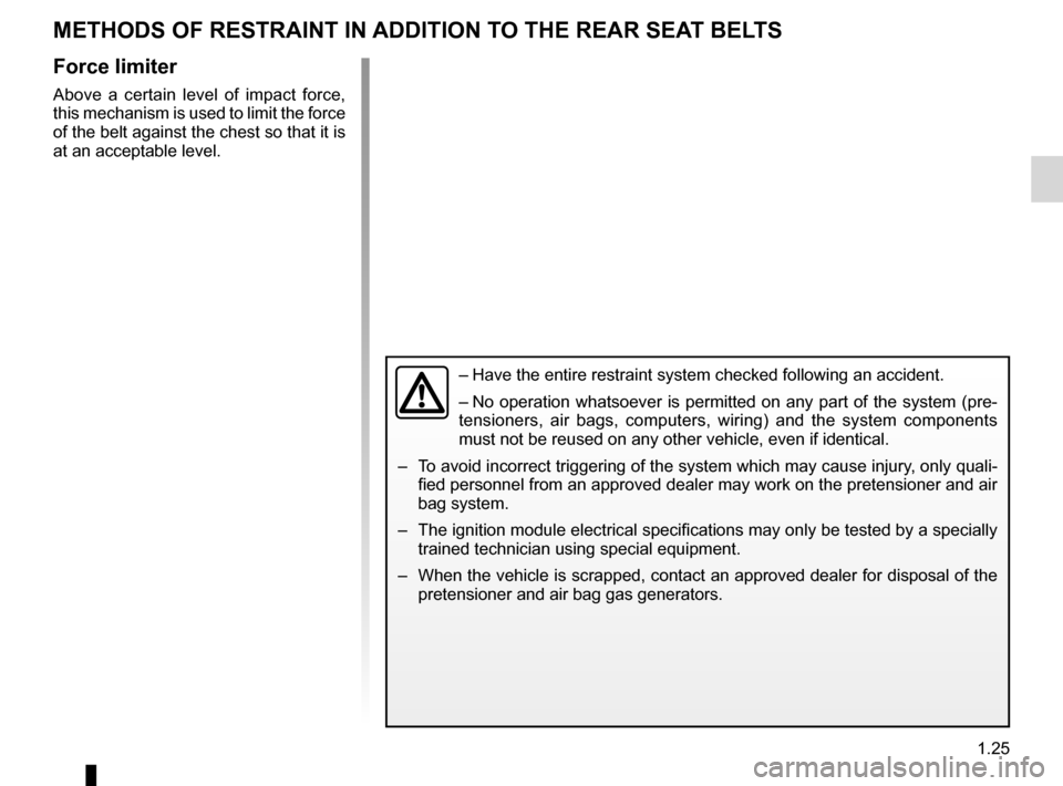 RENAULT KOLEOS 2012 1.G Owners Guide additional methods of restraintto the rear seat belts  .......................(up to the end of the DU) methods of restraint in addition to the seat belts   (up to the end of the DU) air bag .........