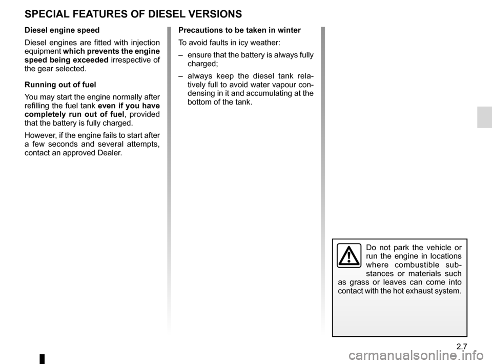 RENAULT KOLEOS 2012 1.G Manual Online driving ................................................... (up to the end of the DU) special features of diesel versions ........(up to the end of the DU) 2.7 ENG_UD18050_2 Particularit  s versions d