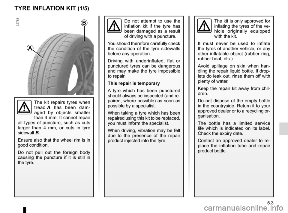 RENAULT LAGUNA COUPE 2012 X91 / 3.G Owners Manual tyre inflation kit...................................... (up to the end of the DU) 5.3 ENG_UD29151_1 Kit de gonflage des pneumatiques (X91 - B91 - K91 - D91 - Renault) ENG_NU_939-3_D91_Renault_5 Tyre