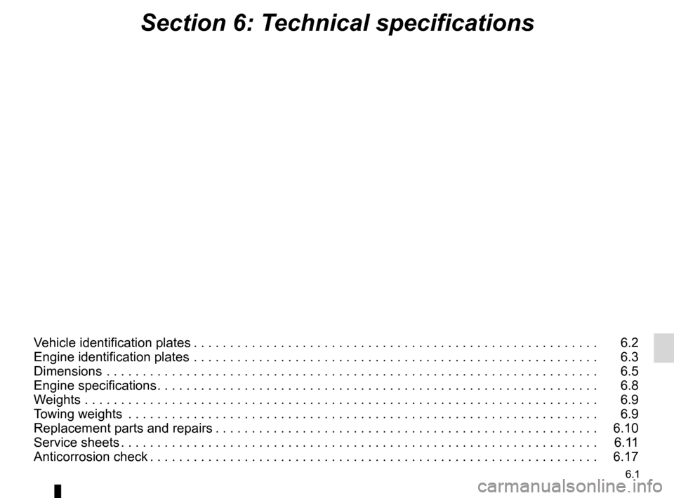 RENAULT MEGANE RS 2012 X95 / 3.G Owners Manual 6.1 ENG_UD19032_7 Sommaire 6 (X95 - B95 - D95 - Renault) ENG_NU_837-6_BDK95_Renault_6 Section 6: Technical specifications Vehicle identification plates  . . . . . . . . . . . . . . . . . . . . . . . .