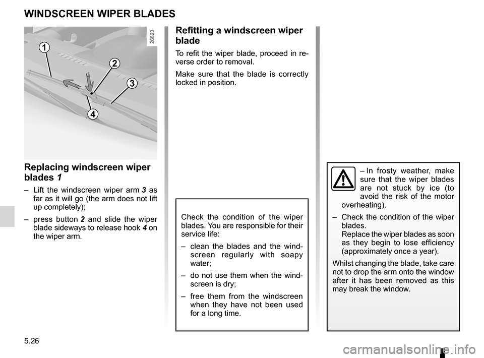 RENAULT WIND 2012 1.G Owners Manual wiper blades ......................................... (up to the end of the DU) wipers blades  ............................................. (up to the end of the DU) 5.26 ENG_UD21917_3 Balais d'es