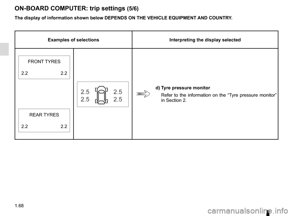 RENAULT MEGANE HATCHBACK 2015 X95 / 3.G Manual PDF 1.68 ON-BOARD COMPUTER: trip settings (5/6) The display of information shown below DEPENDS ON THE VEHICLE EQUIPMENT 