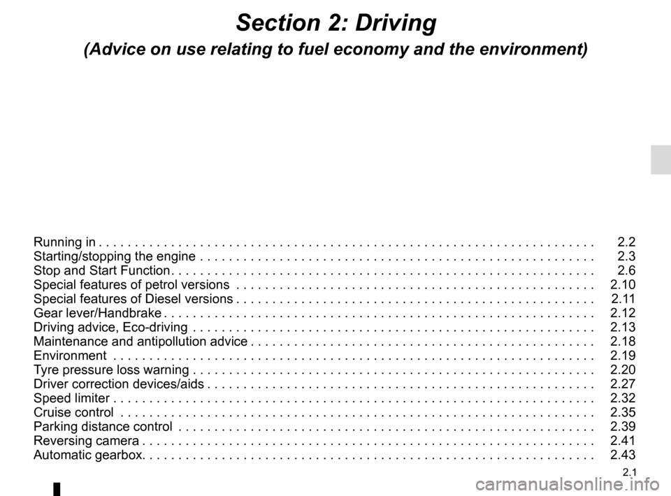 RENAULT CAPTUR 2016 1.G Manual Online 2.1 Section 2: Driving (Advice on use relating to fuel economy and the environment) Running in . . . . . . . . . . . . . . . . . . . . . . . . . . . . . . . . . . . . 