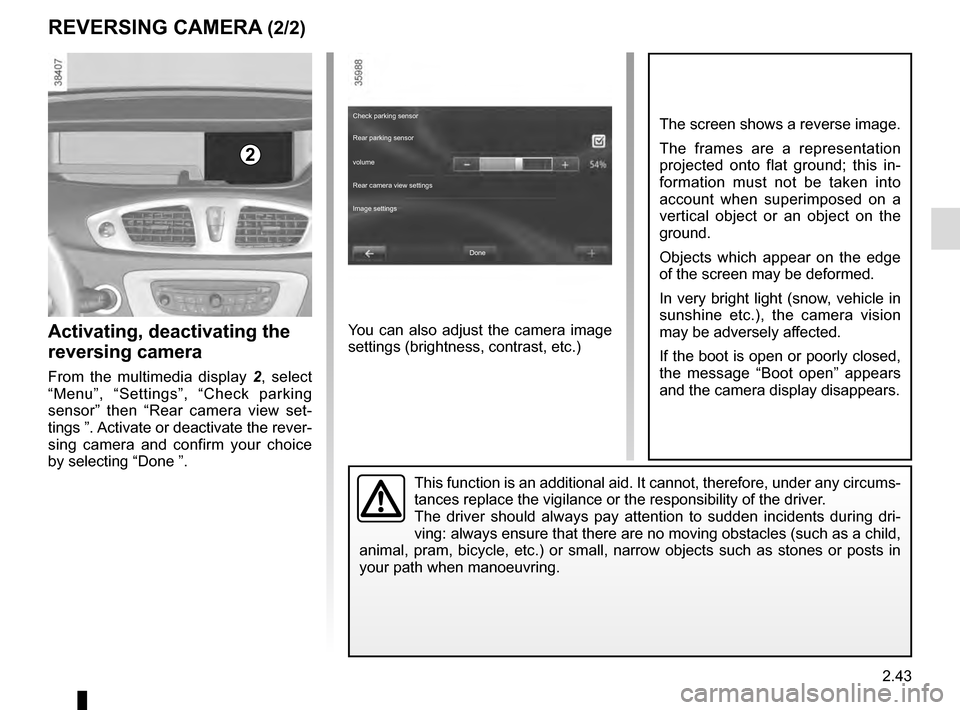 RENAULT SCENIC 2016 J95 / 3.G Owners Manual 2.43 REVERSING CAMERA (2/2) This function is an additional aid. It cannot, therefore, under any circ