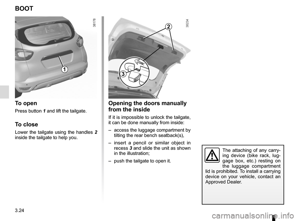 RENAULT CAPTUR 2017 1.G Owners Manual 3.24 Opening the doors manually  from the inside If it is impossible to unlock the tailgate,  it can be done manually from inside: –  access the luggage compartment by tilting the rear bench seatbac