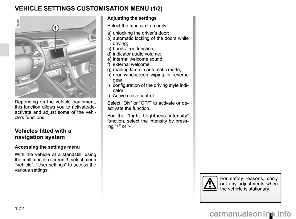 RENAULT KADJAR 2017 1.G Manual PDF 1.72 VEHICLE SETTINGS CUSTOMISATION MENU (1/2) Adjusting the settings Select the function to modify: a) unlocking the driver's door; b) automatic locking of the doors while driving; c) hands-free fu