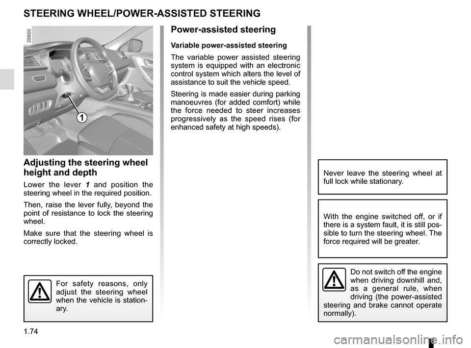 RENAULT KADJAR 2017 1.G Manual PDF 1.74 Power-assisted steering Variable power-assisted steering The variable power assisted steering  system is equipped with an electronic  control system which alters the level of  assistance to suit