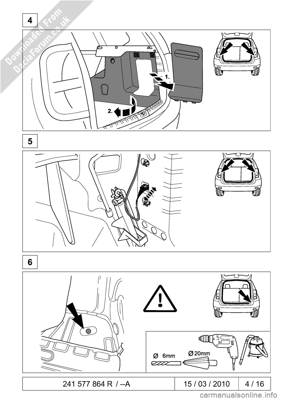 DACIA DUSTER 2010 1.G 7 Pin Towbar Fitting Guide Workshop Manual  241 577 864 R / --A  15 / 03 / 2010  4 / 16     4              5              6