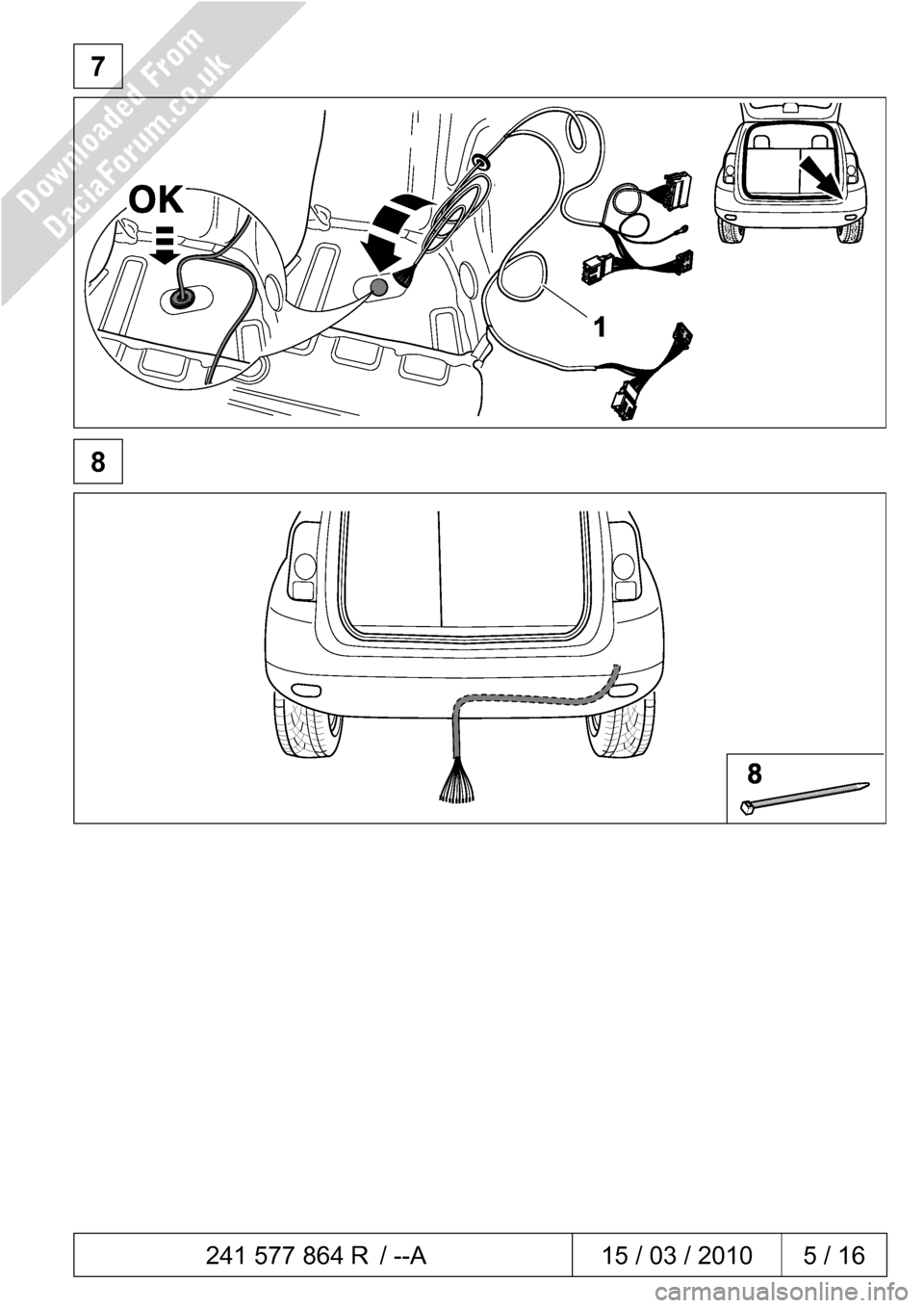 DACIA DUSTER 2010 1.G 7 Pin Towbar Fitting Guide Workshop Manual  241 577 864 R / --A  15 / 03 / 2010  5 / 16     7              8